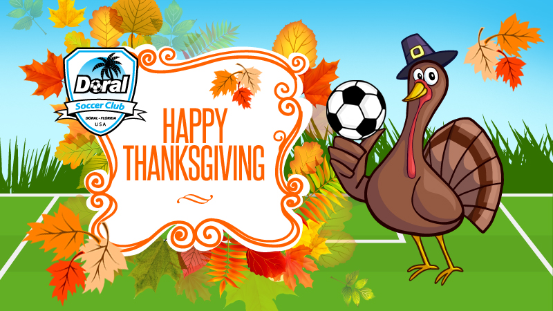 Hope your Thanksgiving is filled with Peace, Love & Great Joy. From your Doral Soccer Family!